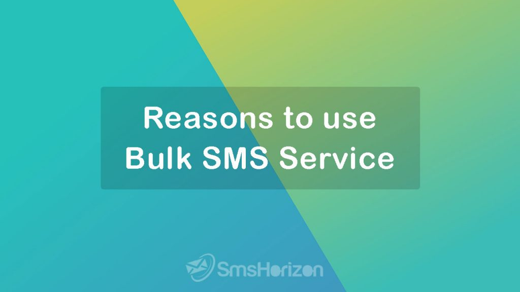 Reasons to use Bulk SMS Service